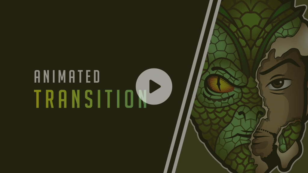 Animated stream transition using the customers logo which is half lizard and half human